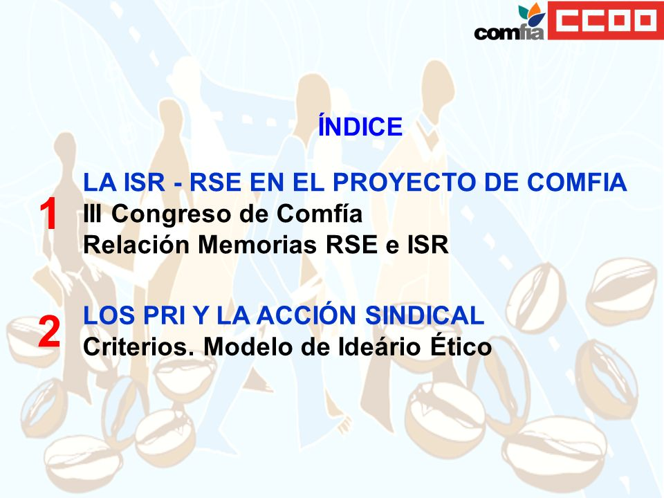 1 2 ÍNDICE LA ISR - RSE EN EL PROYECTO DE COMFIA