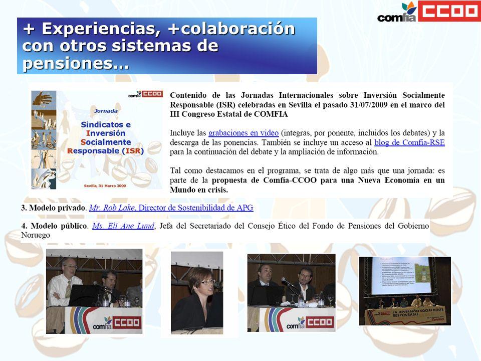 + Experiencias, +colaboración con otros sistemas de pensiones…