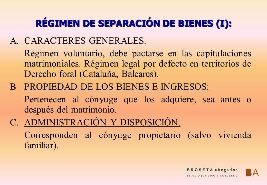 RÉGIMEN DE SEPARACIÓN DE BIENES (I):