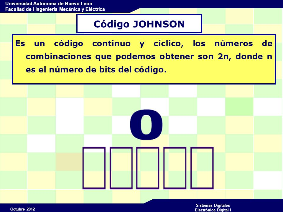 Código JOHNSON Es un código continuo y cíclico, los números de combinaciones que podemos obtener son 2n, donde n es el número de bits del código.