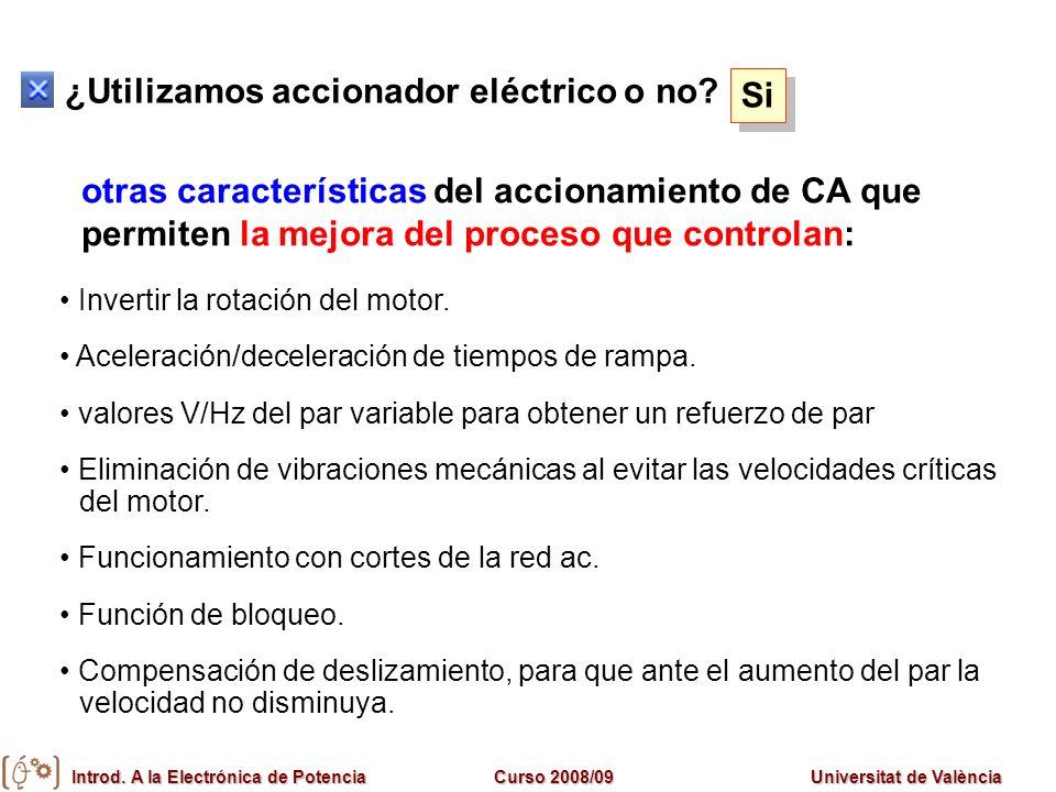 ¿Utilizamos accionador eléctrico o no Si