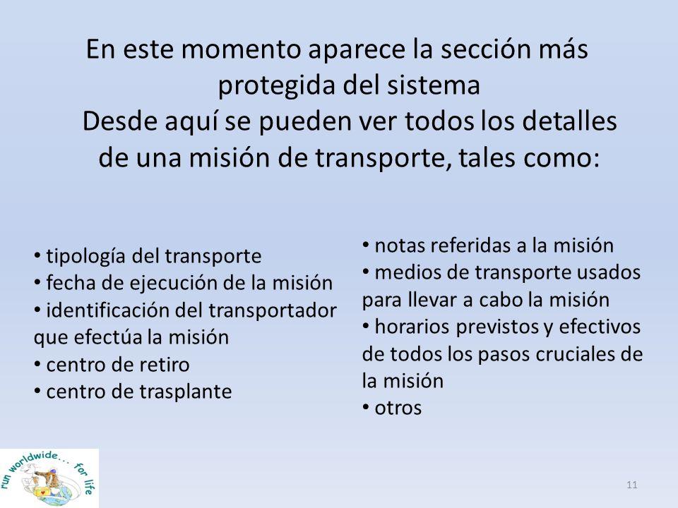 En este momento aparece la sección más protegida del sistema Desde aquí se pueden ver todos los detalles de una misión de transporte, tales como: