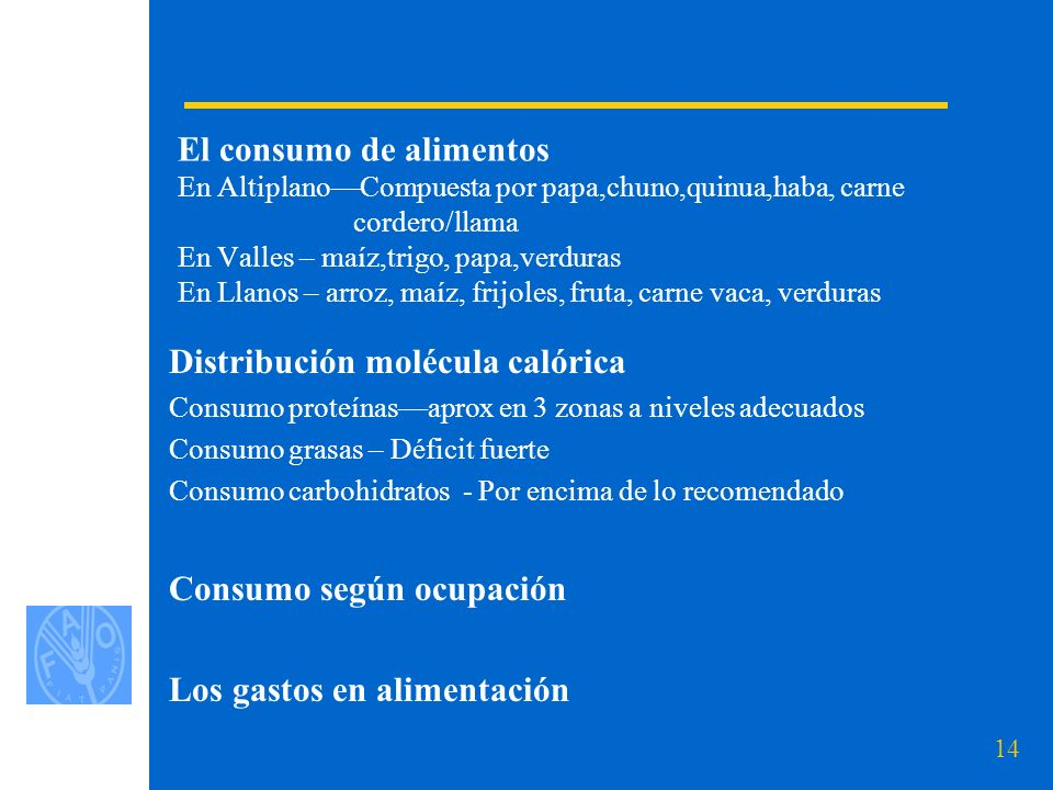 El consumo de alimentos En Altiplano—Compuesta por papa,chuno,quinua,haba, carne cordero/llama En Valles – maíz,trigo, papa,verduras En Llanos – arroz, maíz, frijoles, fruta, carne vaca, verduras