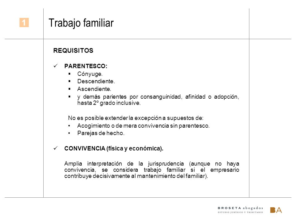 Trabajo familiar 1 REQUISITOS PARENTESCO: Cónyuge. Descendiente.