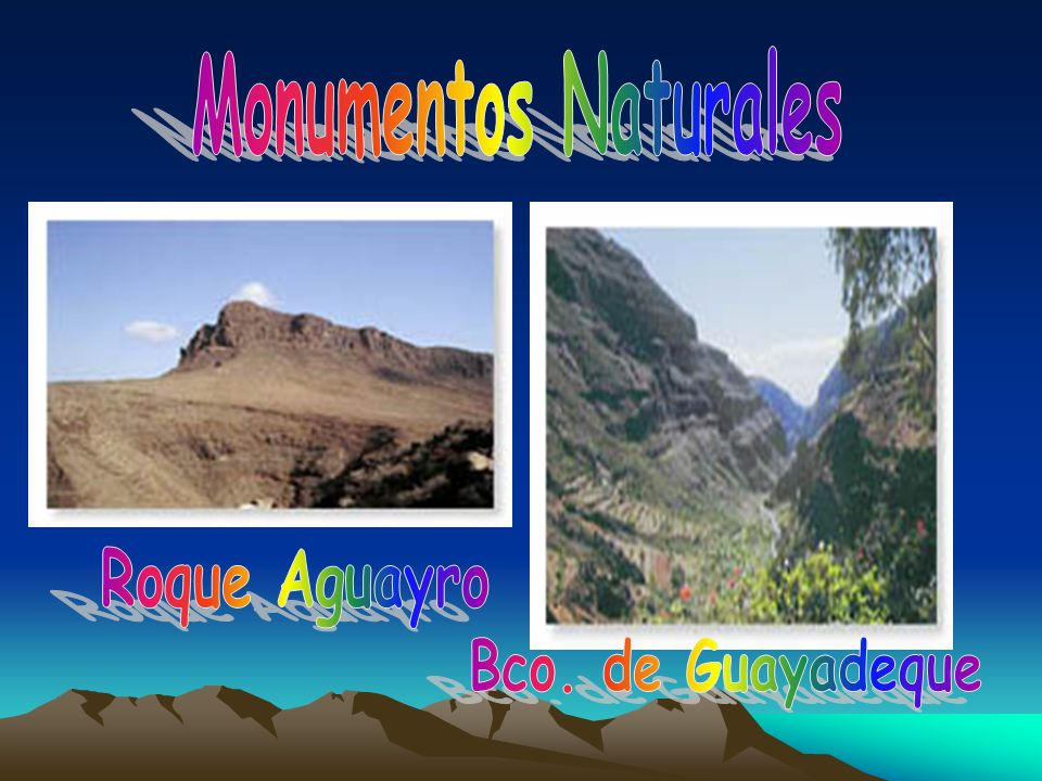 Monumentos Naturales Roque Aguayro Bco. de Guayadeque