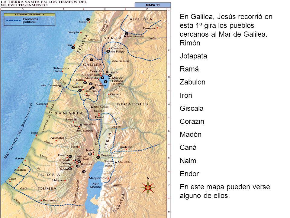En Galilea, Jesús recorrió en esta 1ª gira los pueblos cercanos al Mar de Galilea. Rimón