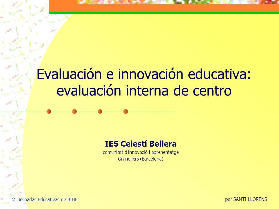 Evaluación e innovación educativa: evaluación interna de centro