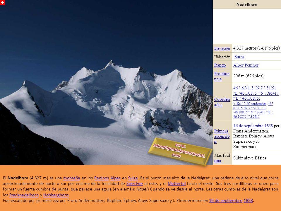 Nadelhorn Elevación. 4.327 metros (14.196 pies) Ubicación. Suiza. Rango. Alpes Peninos. Prominencia.