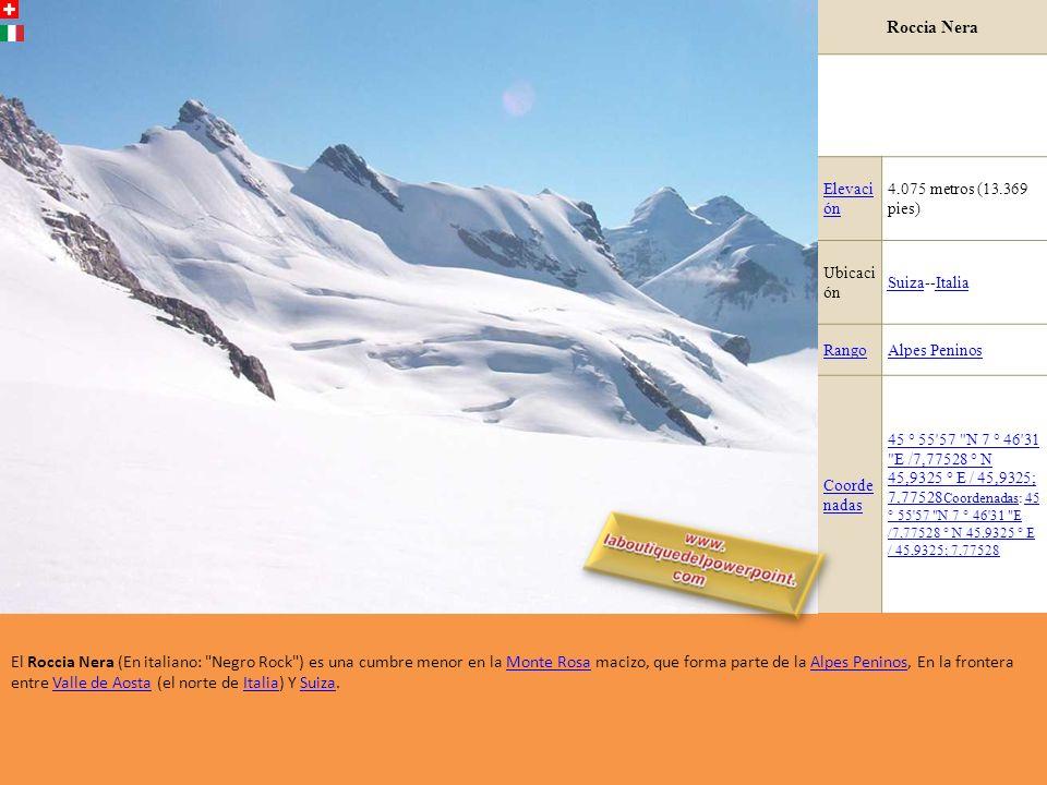 Roccia Nera Elevaci ón. 4.075 metros (13.369 pies) Ubicaci ón. Suiza--Italia. Rango. Alpes Peninos.
