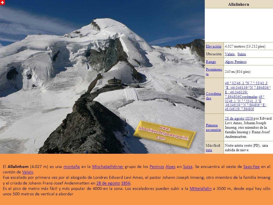 Allalinhorn Elevación. 4.027 metros (13.212 pies) Ubicación. Valais, Suiza. Rango. Alpes Peninos.