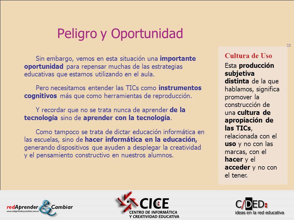Peligro y Oportunidad Cultura de Uso