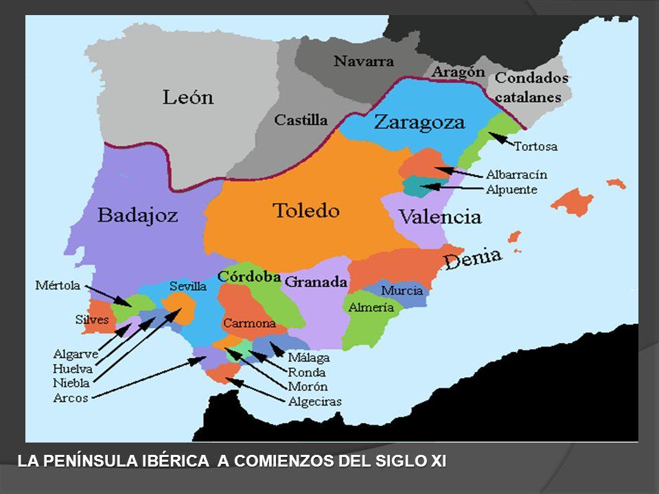 LA PENÍNSULA IBÉRICA A COMIENZOS DEL SIGLO XI