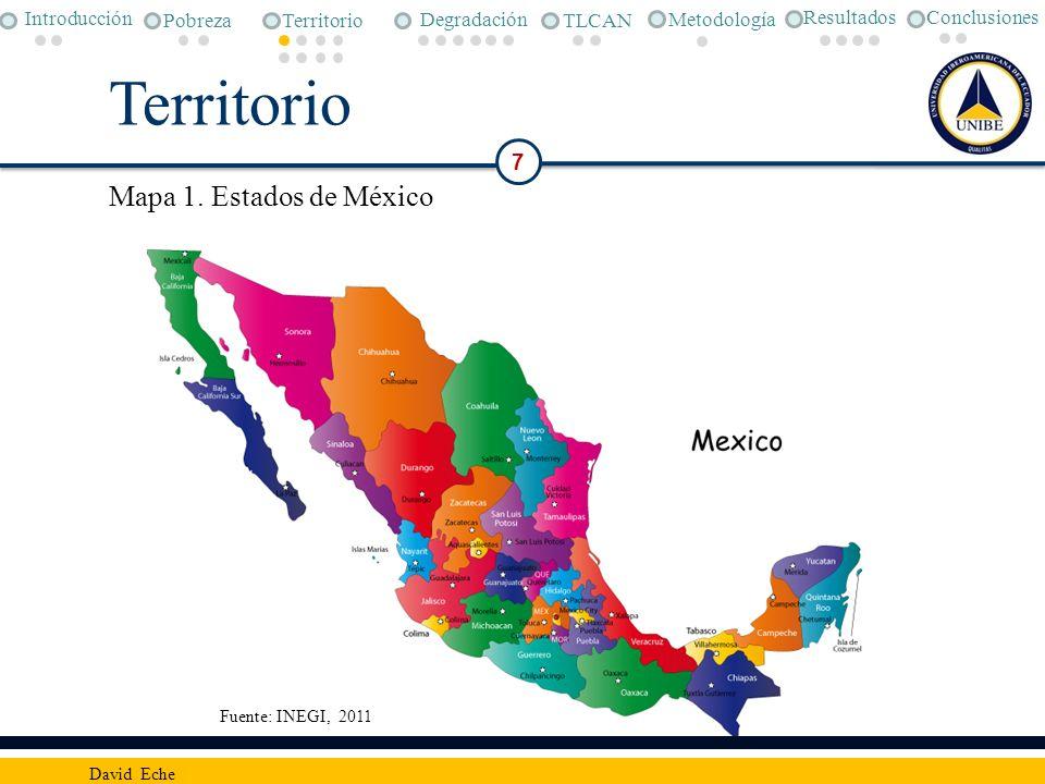 Territorio Mapa 1. Estados de México 7 Conclusiones Metodología