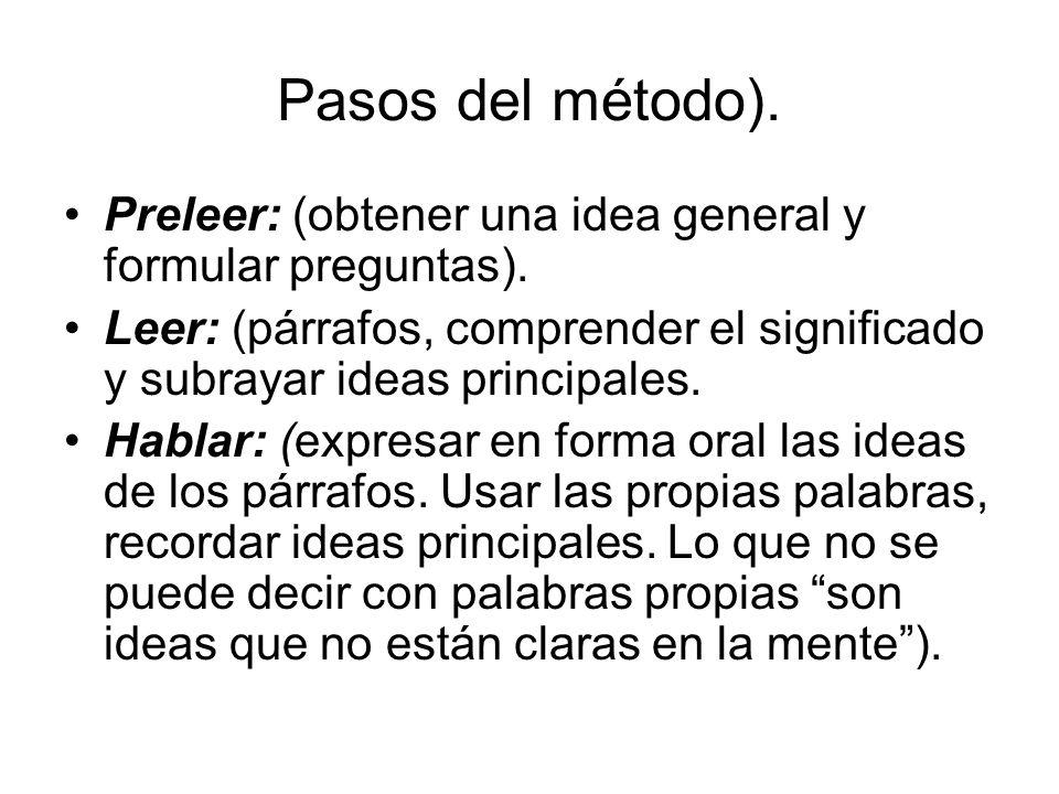 Pasos del método). Preleer: (obtener una idea general y formular preguntas).