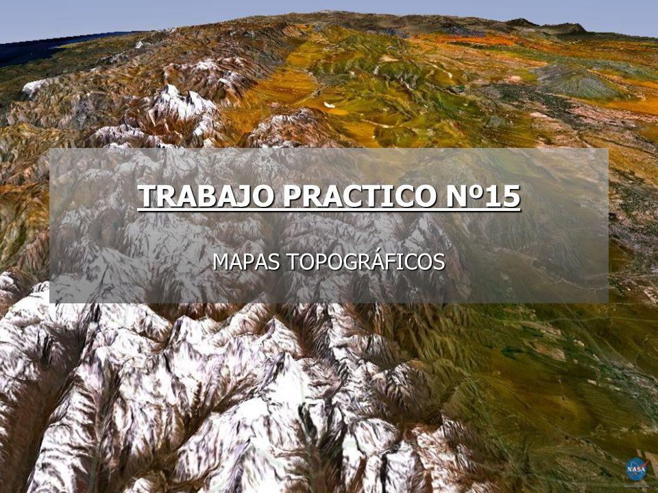 TRABAJO PRACTICO Nº15 MAPAS TOPOGRÁFICOS