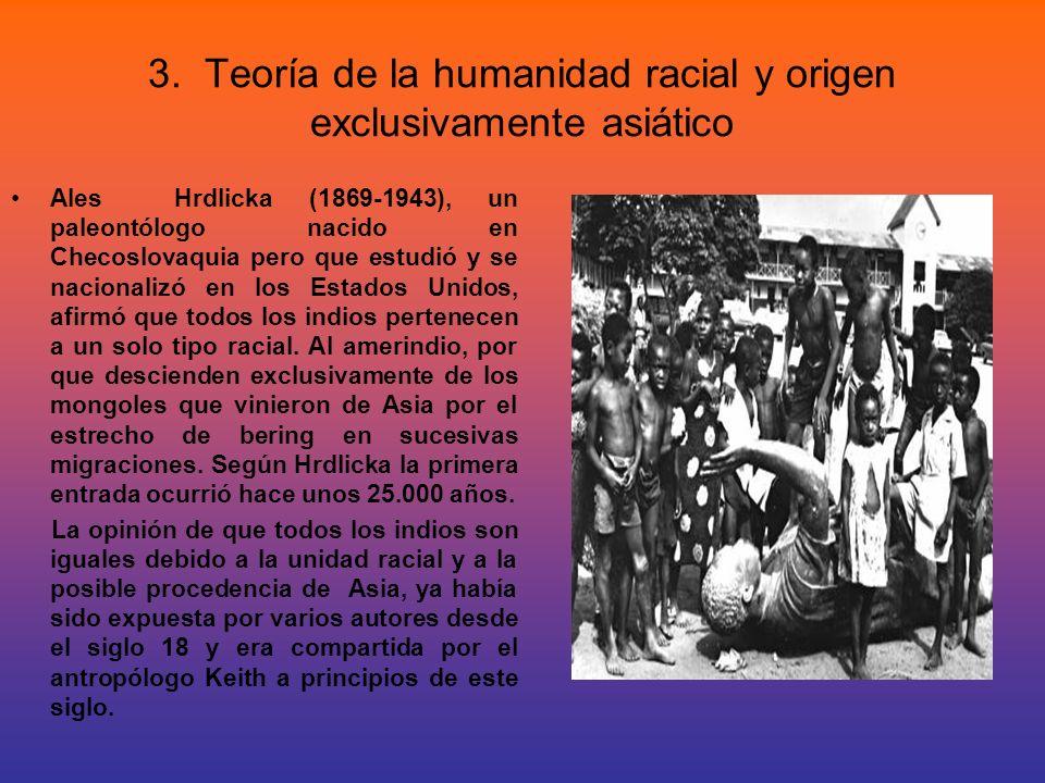 3. Teoría de la humanidad racial y origen exclusivamente asiático