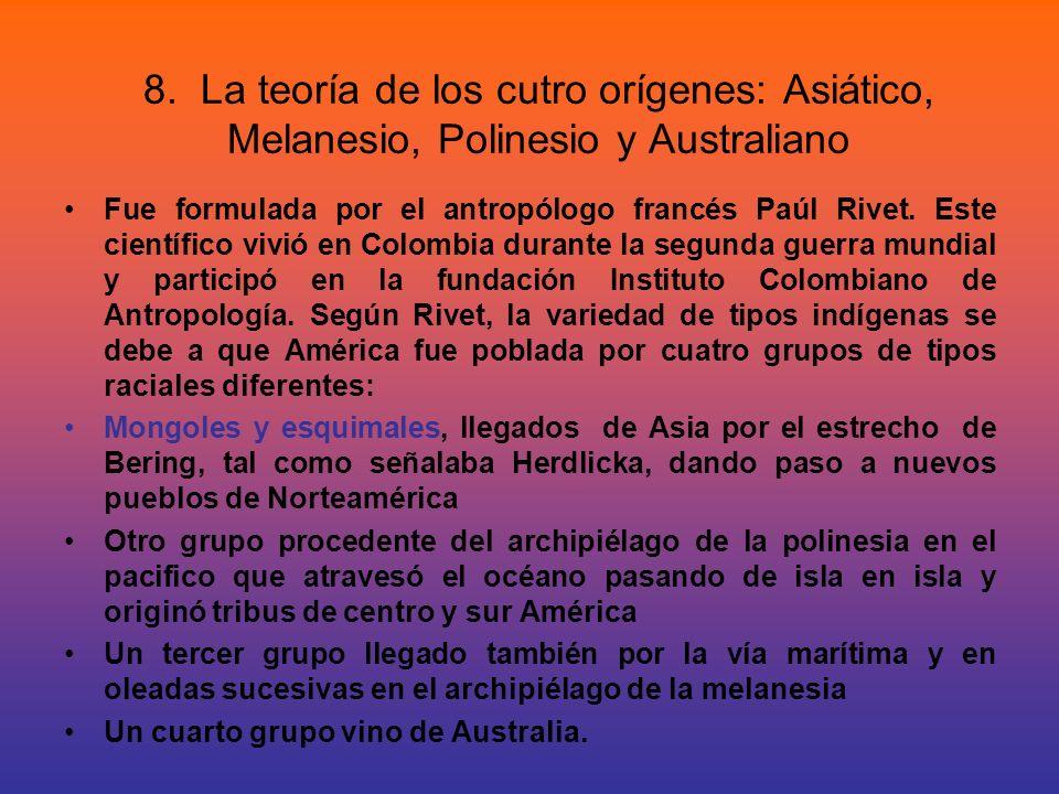 8. La teoría de los cutro orígenes: Asiático, Melanesio, Polinesio y Australiano