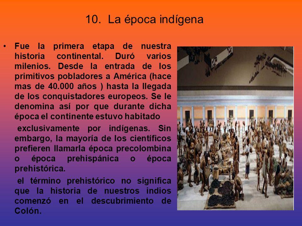10. La época indígena
