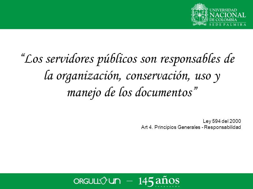 Ley 594 del 2000 Art 4. Principios Generales - Responsabilidad