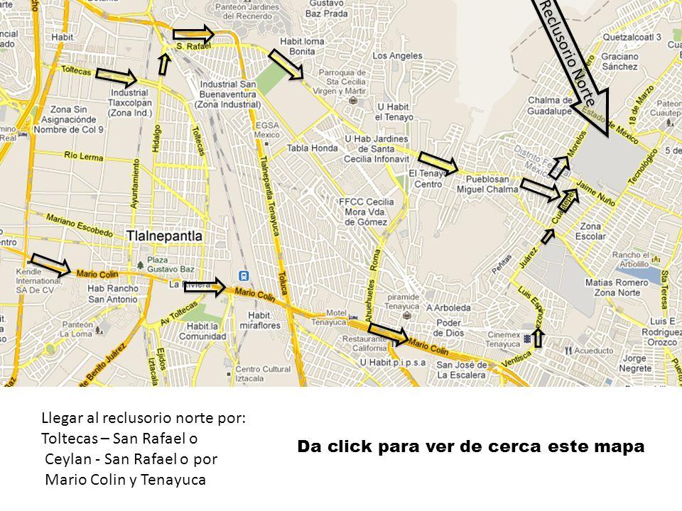 Reclusorio Norte Llegar al reclusorio norte por: Toltecas – San Rafael o. Ceylan - San Rafael o por.