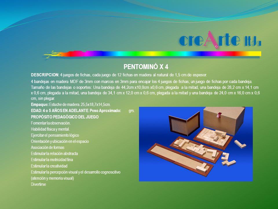PENTOMINÓ X 4 DESCRIPCION: 4 juegos de fichas, cada juego de 12 fichas en madera al natural de 1,5 cm de espesor.