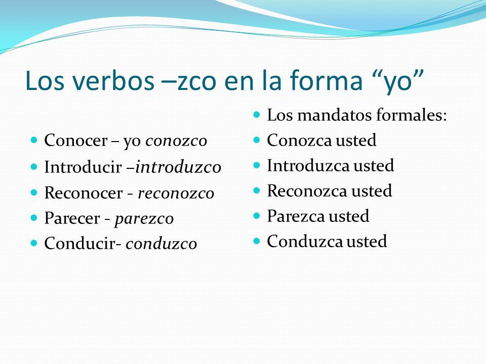 Los verbos –zco en la forma yo