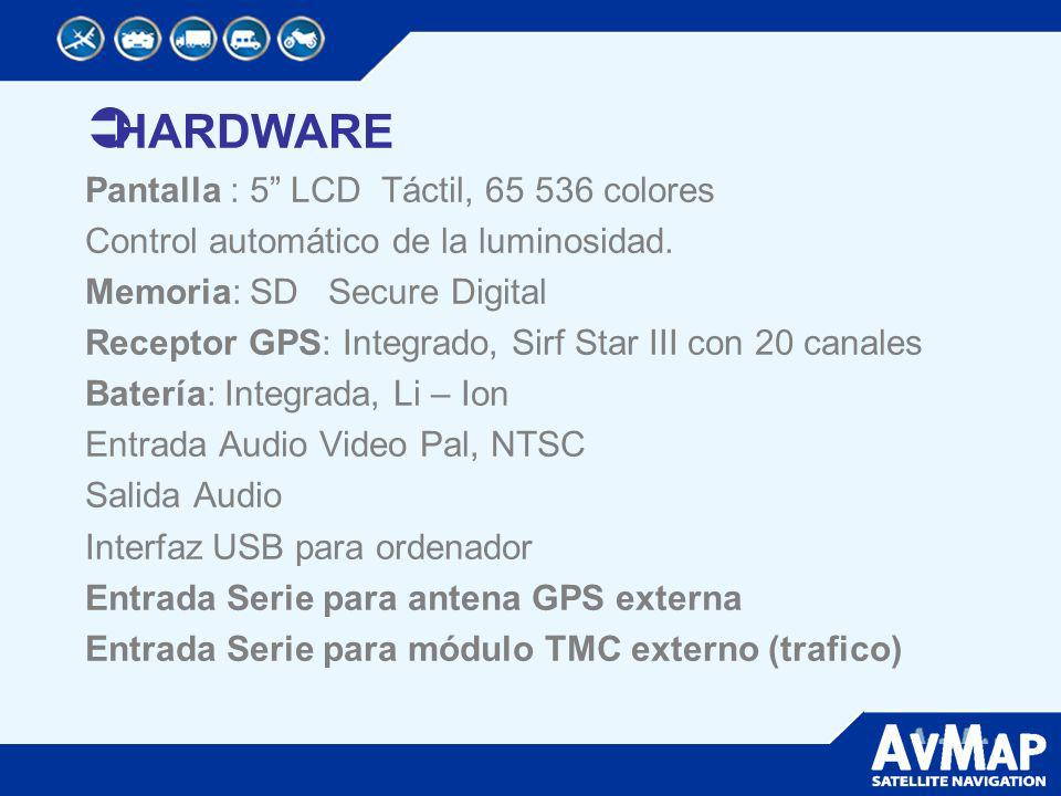HARDWARE Pantalla : 5 LCD Táctil, 65 536 colores