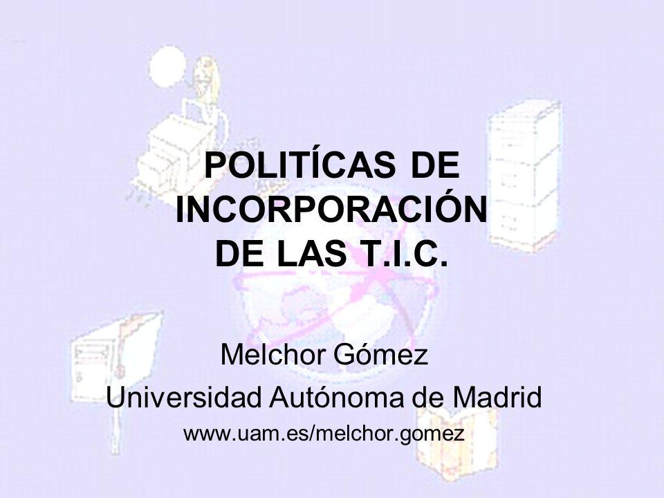 POLITÍCAS DE INCORPORACIÓN DE LAS T.I.C.