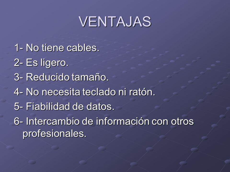 VENTAJAS 1- No tiene cables. 2- Es ligero. 3- Reducido tamaño.