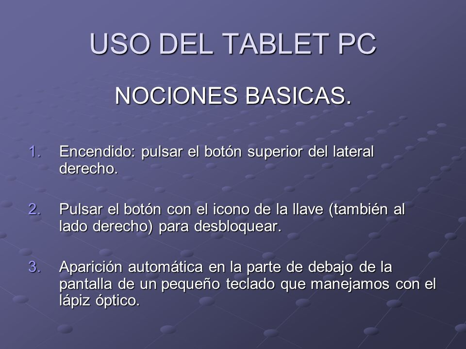 USO DEL TABLET PC NOCIONES BASICAS.