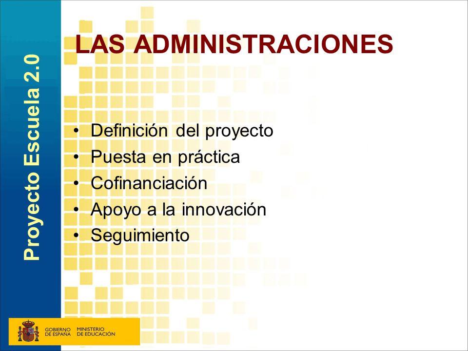LAS ADMINISTRACIONES Proyecto Escuela 2.0 Definición del proyecto