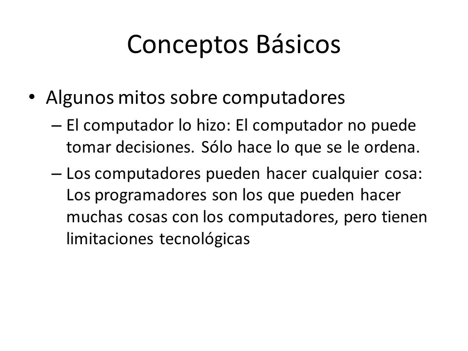 Conceptos Básicos Algunos mitos sobre computadores