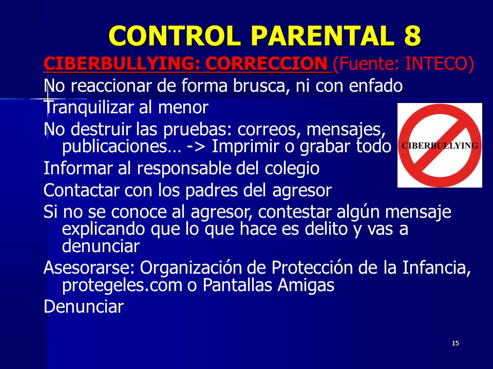 CONTROL PARENTAL 8 CIBERBULLYING: CORRECCION (Fuente: INTECO)