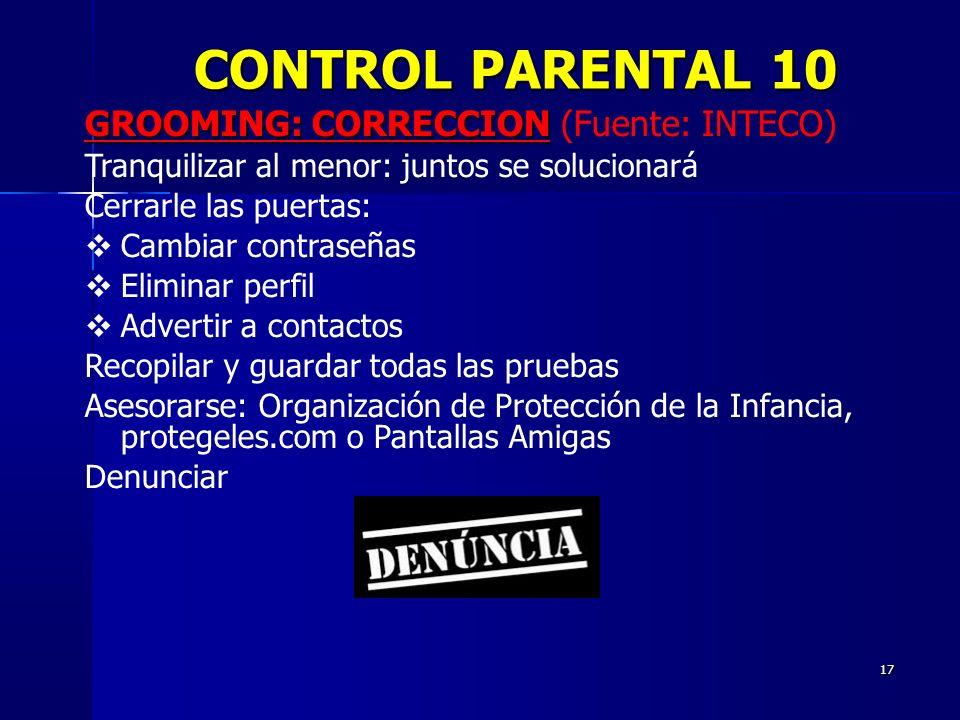 CONTROL PARENTAL 10 GROOMING: CORRECCION (Fuente: INTECO)