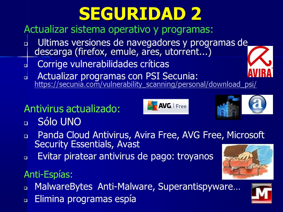 SEGURIDAD 2 Actualizar sistema operativo y programas: