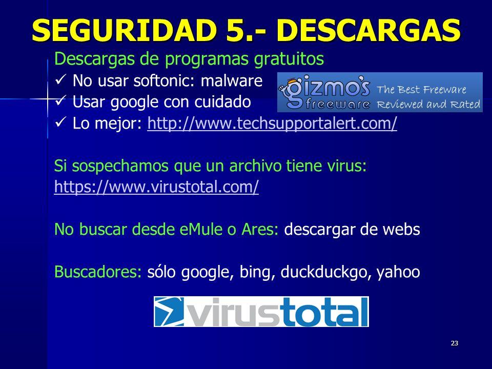SEGURIDAD 5.- DESCARGAS Descargas de programas gratuitos