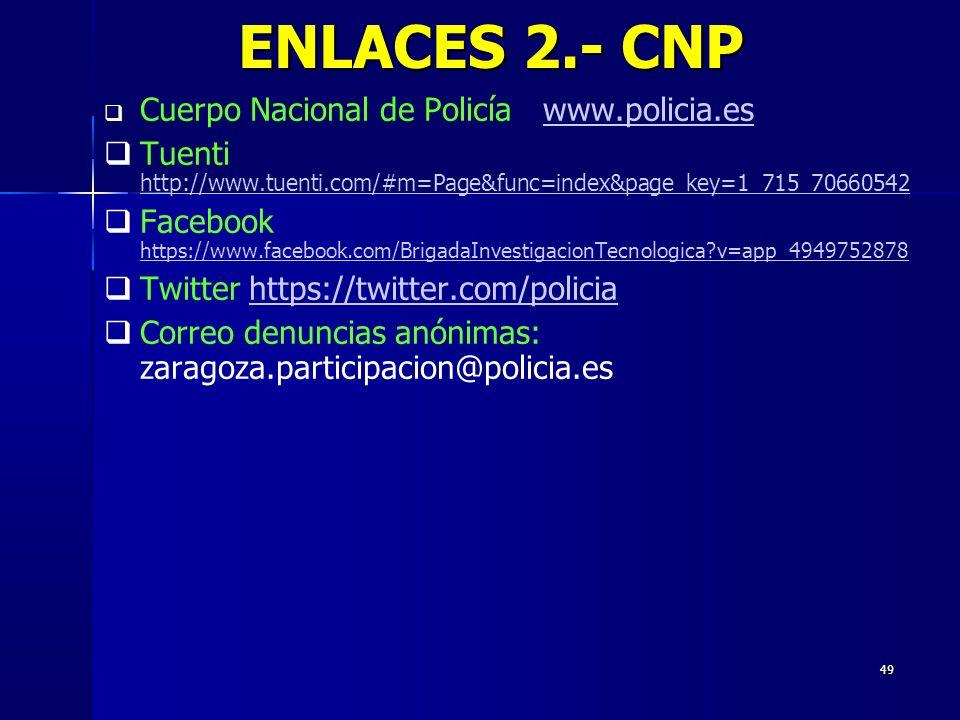 ENLACES 2.- CNP Cuerpo Nacional de Policía www.policia.es
