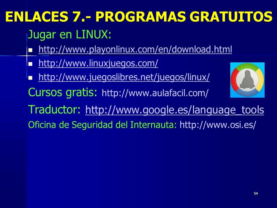 ENLACES 7.- PROGRAMAS GRATUITOS