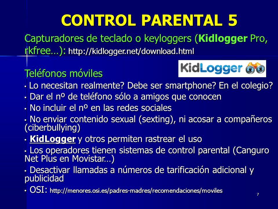 CONTROL PARENTAL 5 Capturadores de teclado o keyloggers (Kidlogger Pro, rkfree…): http://kidlogger.net/download.html.