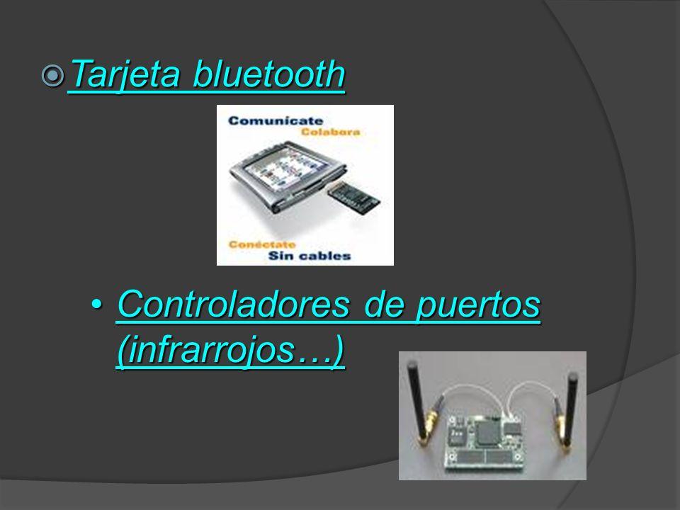 Tarjeta bluetooth Controladores de puertos (infrarrojos…)