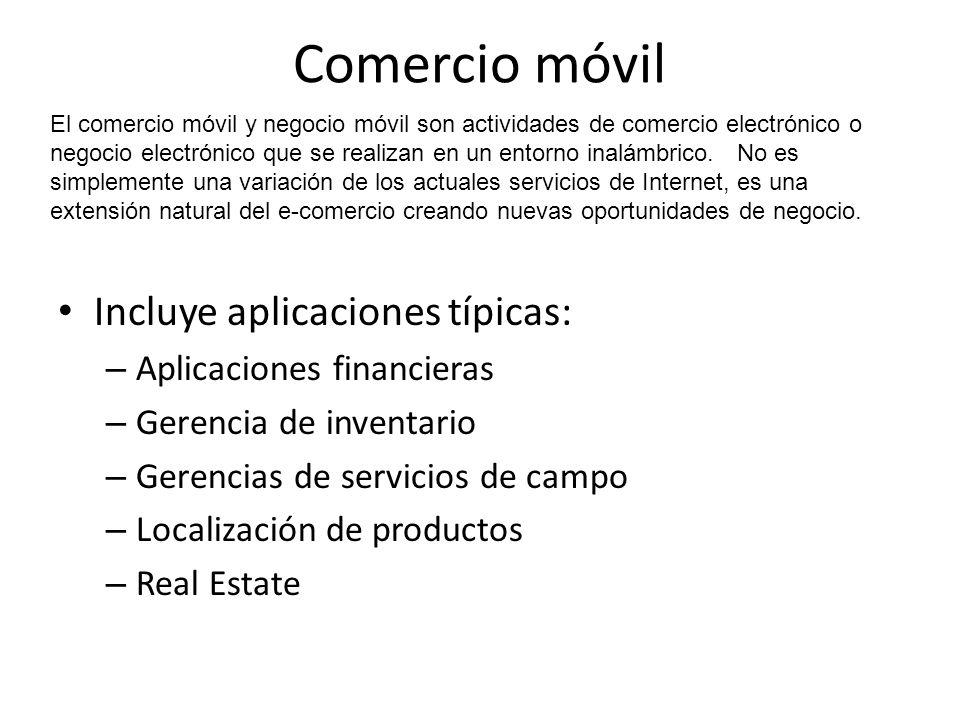 Comercio móvil Incluye aplicaciones típicas: Aplicaciones financieras
