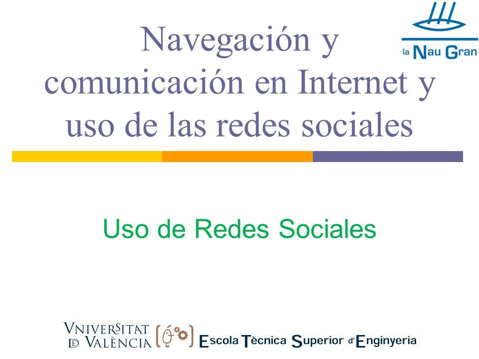 Navegación y comunicación en Internet y uso de las redes sociales