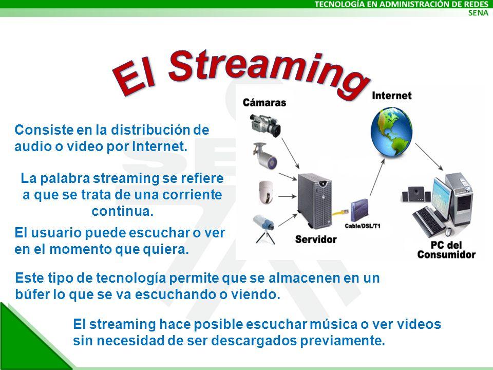 El Streaming Consiste en la distribución de