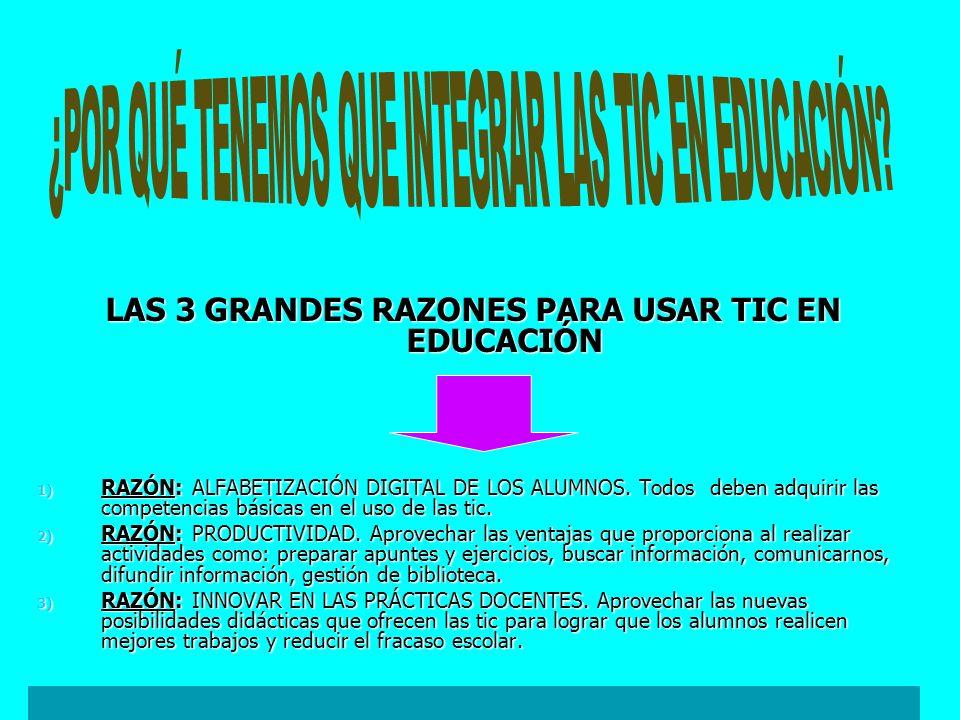 LAS 3 GRANDES RAZONES PARA USAR TIC EN EDUCACIÓN