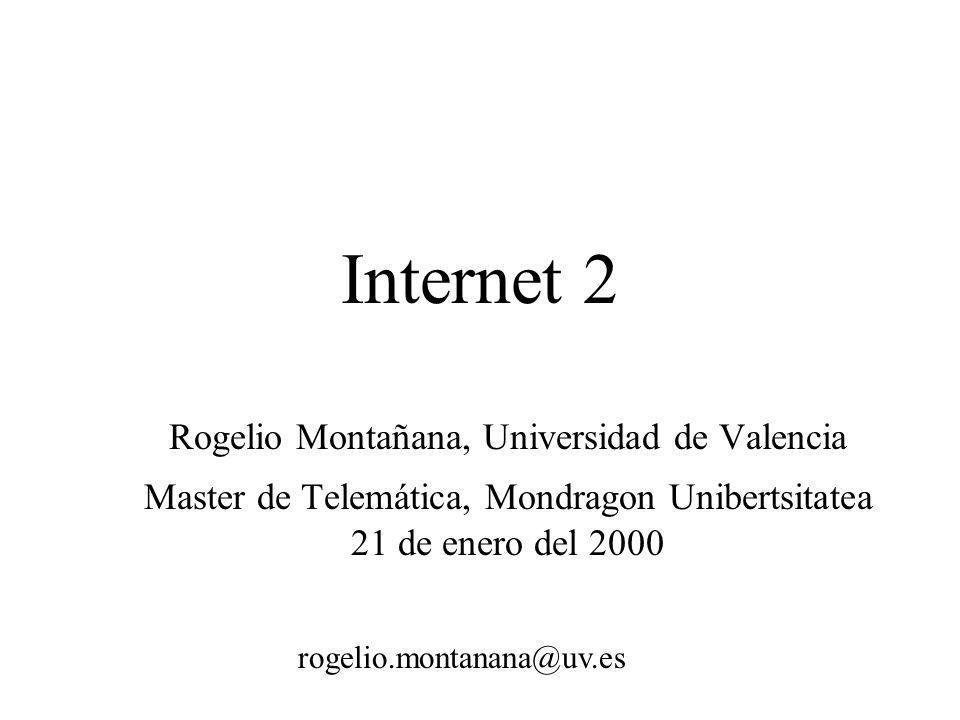 Internet 2 Rogelio Montañana, Universidad de Valencia