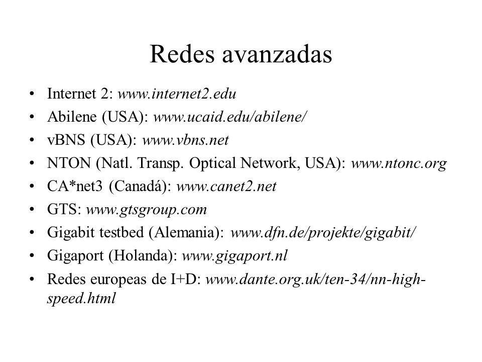 Redes avanzadas Internet 2: www.internet2.edu