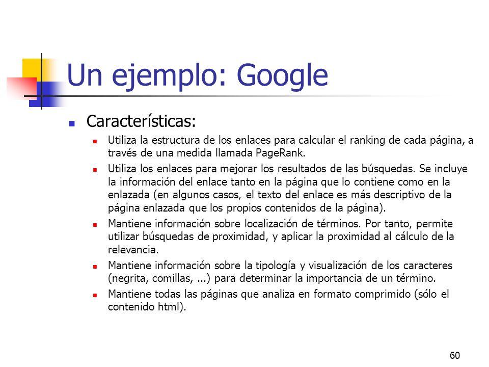 Un ejemplo: Google Características: