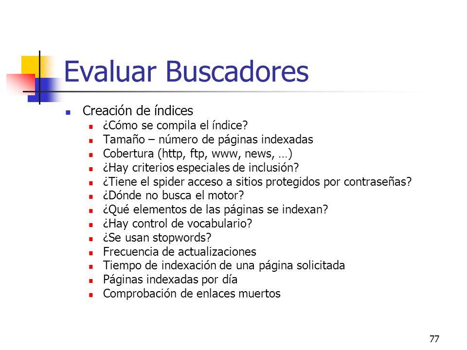 Evaluar Buscadores Creación de índices ¿Cómo se compila el índice
