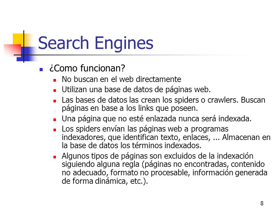 Search Engines ¿Como funcionan No buscan en el web directamente