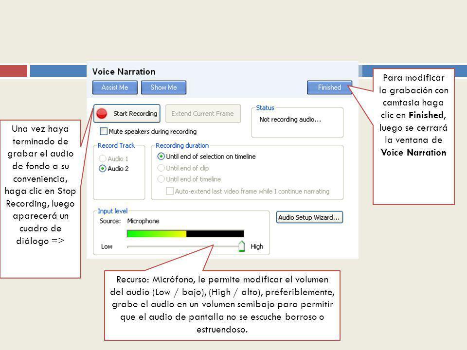 Para modificar la grabación con camtasia haga clic en Finished, luego se cerrará la ventana de Voice Narration